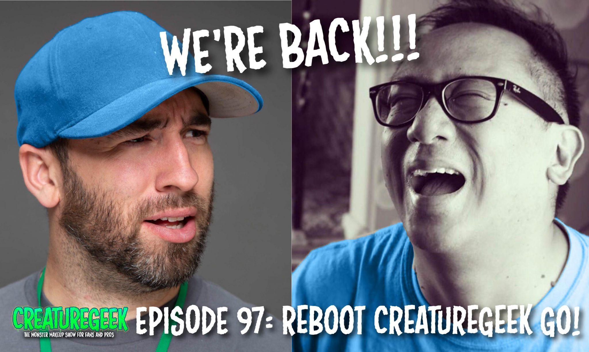 Reboot CreatureGeek Go! – Episode 97 -9/5/19